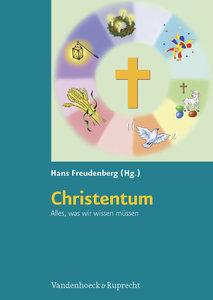 Christentum. Alles, was wir wissen müssen