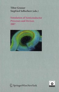 Simulation of Semiconductor Processes and Devices 2007