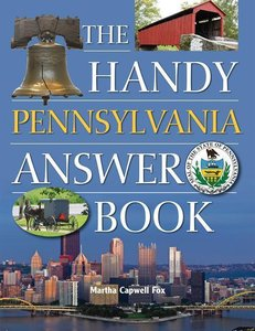 The Handy Pennsylvania Answer Book