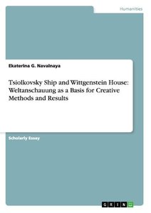 Tsiolkovsky Ship and Wittgenstein House: Weltanschauung as a Bas