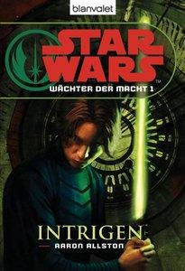 Star Wars. Wächter der Macht 01. Intrigen