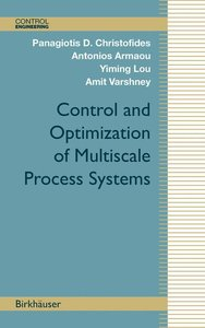 Control and Optimization of Multiscale Process Systems