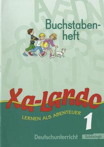 Xa-Lando 1. Neubarbeitung. Buchstabenheft. u.a Nordrhein-Westfa