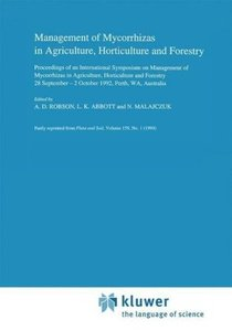 Management of Mycorrhizas in Agriculture, Horticulture and Fores