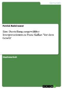 Eine Darstellung ausgewählter Interpretationen zu Franz Kafkas '