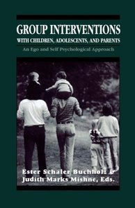 Group Interventions with Children, Adolescents, and Parents