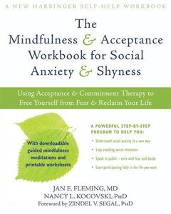 The Mindfulness & Acceptance Workbook for Social Anxiety & Shyne