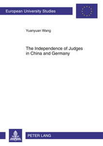 The Independence of Judges in China and Germany