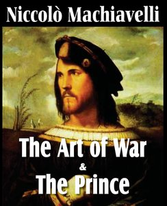 Machiavelli's The Art of War & The Prince