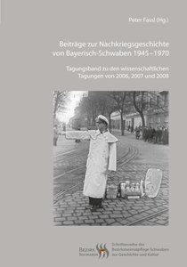 Beiträge zur Nachkriegsgeschichte von Bayerisch-Schwaben 1945-19