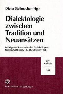 Dialektologie zwischen Tradition und Neuansätzen