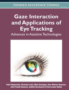 Gaze Interaction and Applications of Eye Tracking: Advances in A