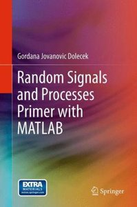 Random Signals and Processes Primer with MATLAB