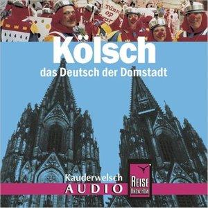 Reise Know-How AusspracheTrainer Kölsch - das Deutsch der Domsta
