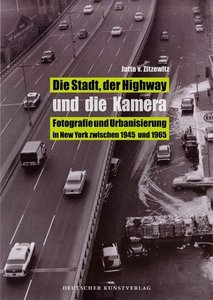 Die Stadt, der Highway und die Kamera