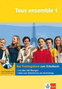 Tous ensemble 1. Das Trainingsbuch mit Audio-CD