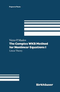 The Complex WKB Method for Nonlinear Equations I