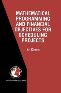 Mathematical Programming and Financial Objectives for Scheduling