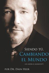 Siendo Tu, Cambiando El Mundo - Being You, Changing the World -