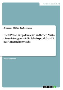 Die HIV/AIDS-Epidemie im südlichen Afrika - Auswirkungen auf die