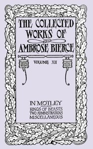 The Collected Works of Ambrose Bierce, Volume XII
