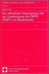 Die öffentliche Finanzierung und die Genehmigung des ÖPNV (ÖSPV)