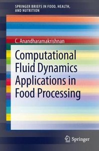 Computational Fluid Dynamics Applications in Food Processing
