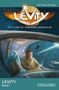 Mission: Levity - Rettung ist Verhandlungssache (Pilot)