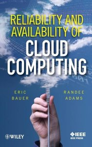 Reliability and Availability of Cloud Computing