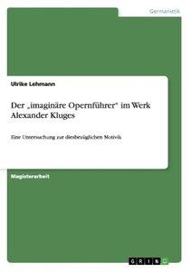 "Der ""imaginäre Opernführer"" im Werk Alexander Kluges"