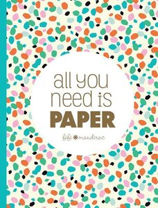 All You Need Is Paper: 230 Detachable Pages of the Cutest Patter