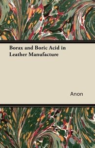 Borax and Boric Acid in Leather Manufacture