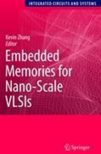 Embedded Memories for Nano-Scale VLSIs