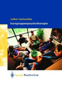 Volker Tschuschke Kurzgruppenpsychotherapie Theorie und Praxis