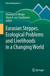 Eurasian Steppes. Ecological Problems and Livelihoods in a Chang