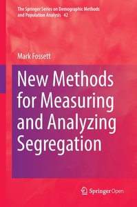 New Methods for Measuring and Analyzing Segregation