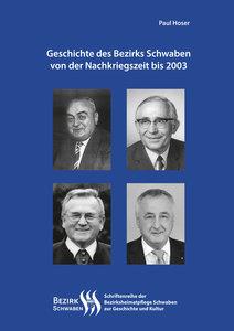 Geschichte des Bezirks Schwaben von der Nachkriegszeit bis 2003