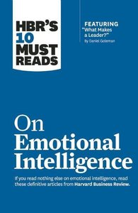 HBR\'s 10 Must Reads on Emotional Intelligence (with Featured Ar