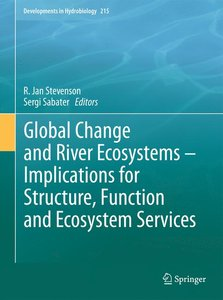 Global Change and River Ecosystems - Implications for Structure,