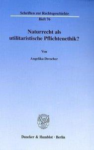 Naturrecht als utilitaristische Pflichtenethik?