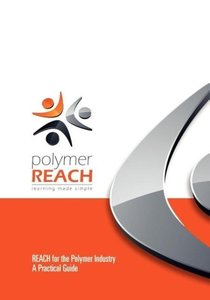 REACH for the Polymer Industry - A Practical Guide