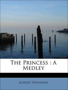 The Princess : A Medley