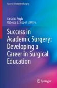 Success in Academic Surgery: Developing a Career in Surgical Edu