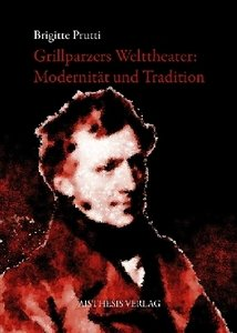 Grillparzers Welttheater