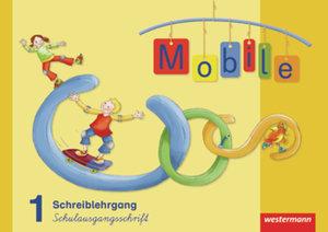 Mobile 1. Schreiblehrgang. Schulausgangsschrift. Allgemeine Ausg
