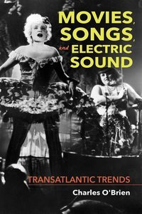 Movies, Songs, and Electric Sound: Transatlantic Trends