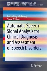 Automatic Speech Signal Analysis for Clinical Diagnosis and Asse