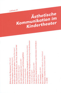 subTexte07: Ästhetische Kommunikation und Kinder-Theater
