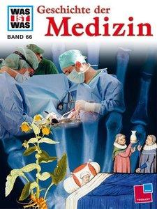 Was ist Was. Geschichte der Medizin