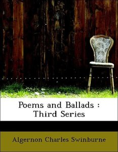 Poems and Ballads : Third Series
